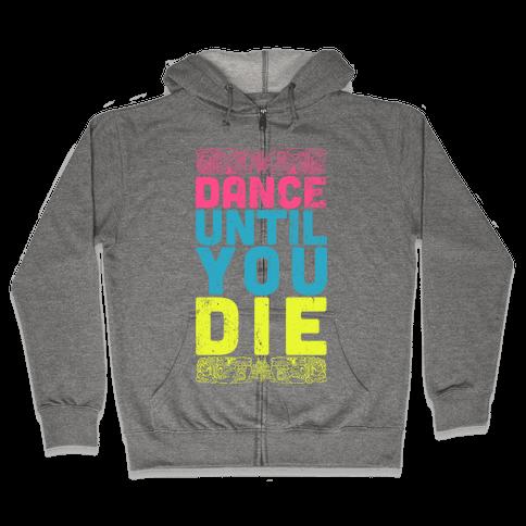 Dance Until You Die (Tank) Zip Hoodie