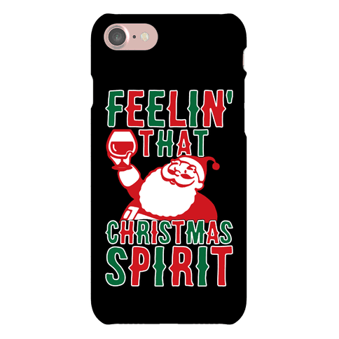 Feelin' That Christmas Spirit Phone Case