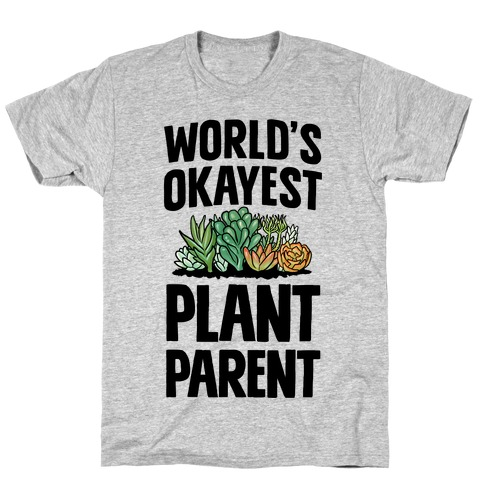 Worlds Okayest Plant Parent Mens/Unisex T-Shirt