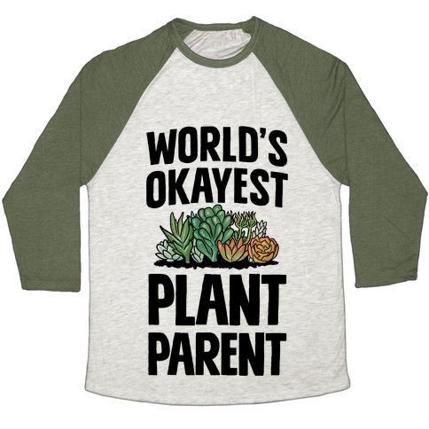 Worlds Okayest Plant Parent Baseball Tee