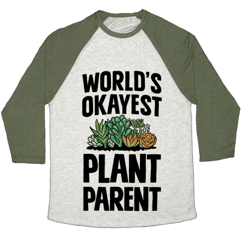 Worlds Okayest Plant Parent Baseball Tee