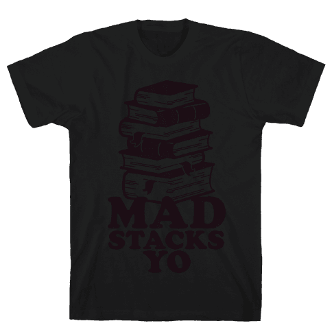 Mad Stacks Yo Mens T-Shirt