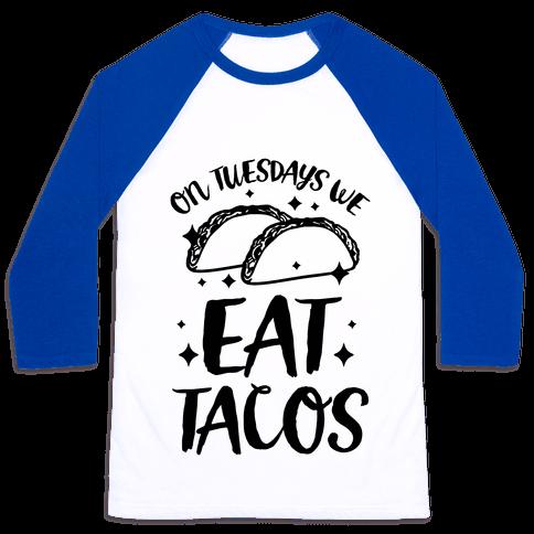 On Tuesdays We Eat Tacos Baseball Tee