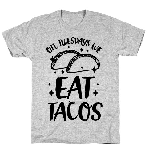 On Tuesdays We Eat Tacos T-Shirt