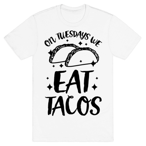 On Tuesdays We Eat Tacos Mens T-Shirt