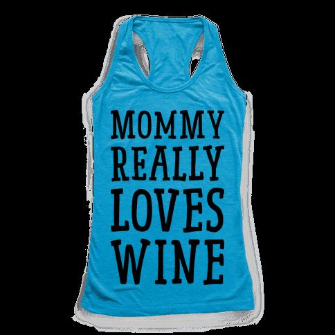 Mommy Really Loves Wine Racerback Tank Top