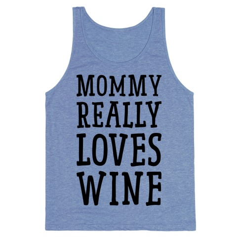 Mommy Really Loves Wine Tank Top