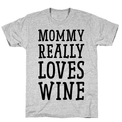 Mommy Really Loves Wine T-Shirt