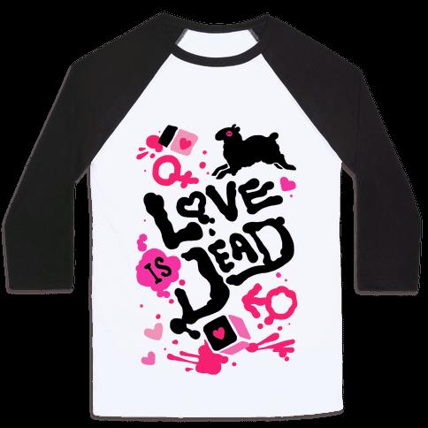 Love Is Dead Baseball Tee