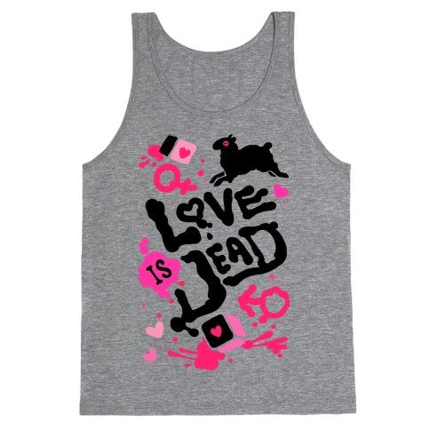 Love Is Dead Tank Top