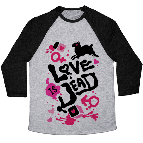 Love Is Dead Baseball Tee