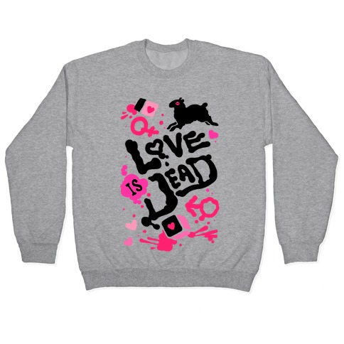Love Is Dead Pullover