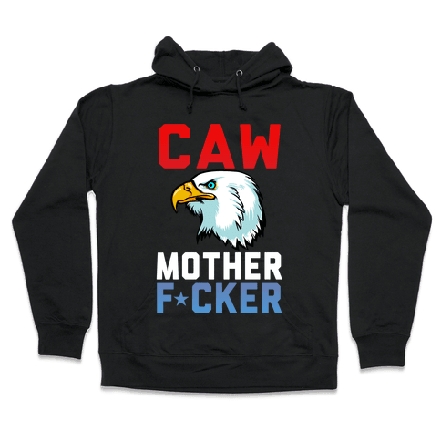 CAW MOTHER F*CKER Hooded Sweatshirt