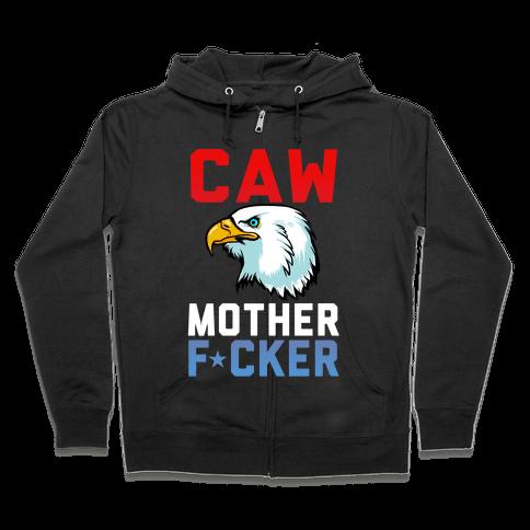 CAW MOTHER F*CKER Zip Hoodie