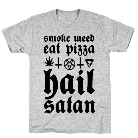 Smoke Weed, Eat Pizza, Hail Satan T-Shirt