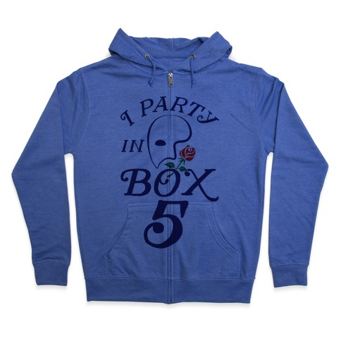 I Party In Box 5 Zip Hoodie