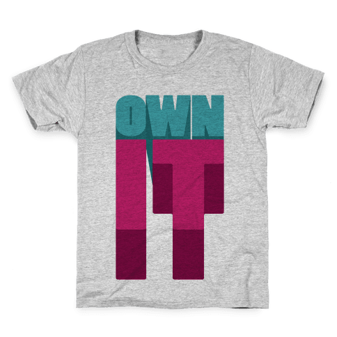 Own It Kids T-Shirt