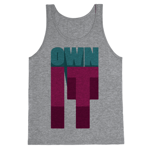 Own It Tank Top