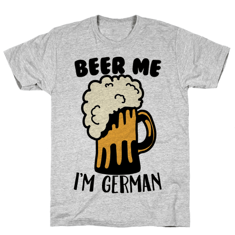 Beer Me I'm German Mens T-Shirt