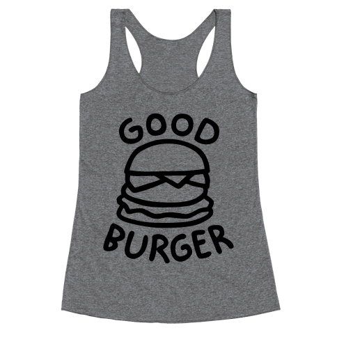 Good Burger (Tank) Racerback Tank Top
