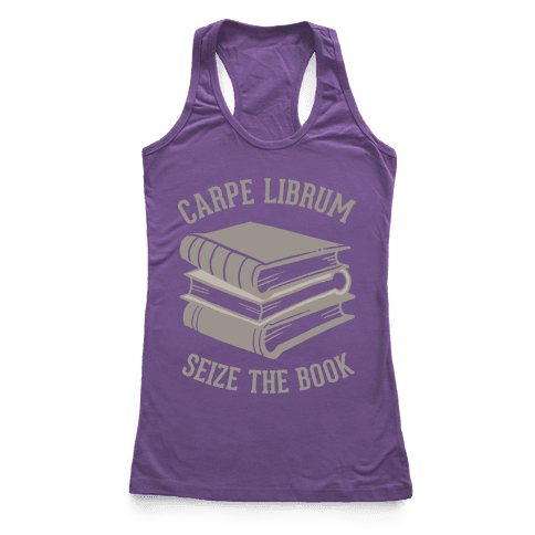 Carpe Librum (Seize The Book) Racerback Tank Top