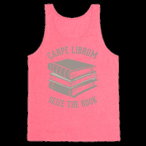 Carpe Librum (Seize The Book) Tank Top
