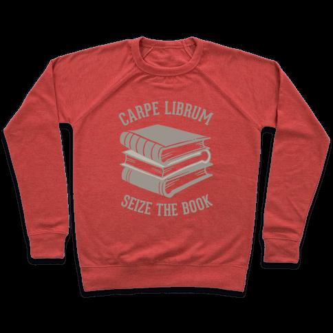 Carpe Librum (Seize The Book) Pullover