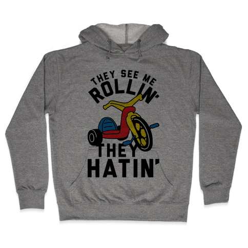 They See Me Rollin' Big Wheel Hooded Sweatshirt