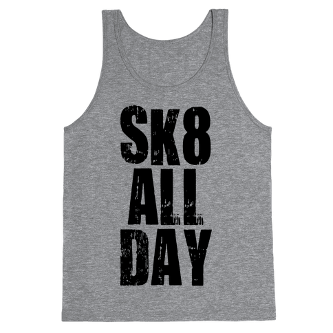 Skate All Day (Tank) Tank Top
