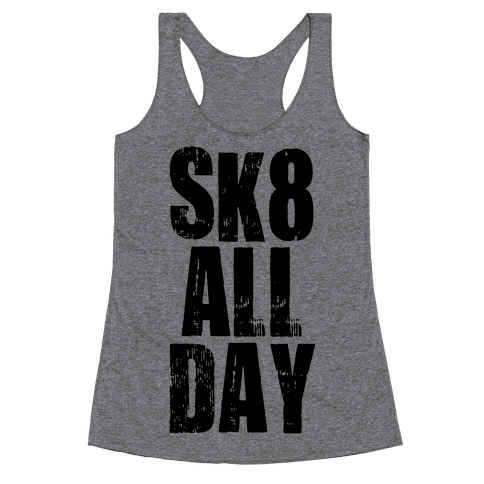 Skate All Day (Tank) Racerback Tank Top