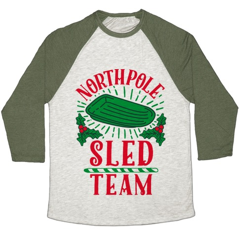 North Pole Sled Team  Baseball Tee