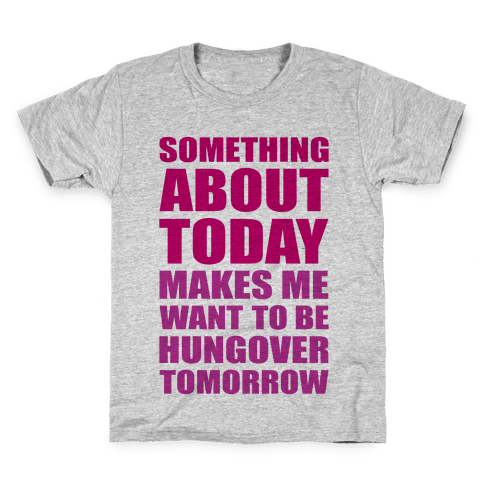 Hungover Tomorrow Kids T-Shirt