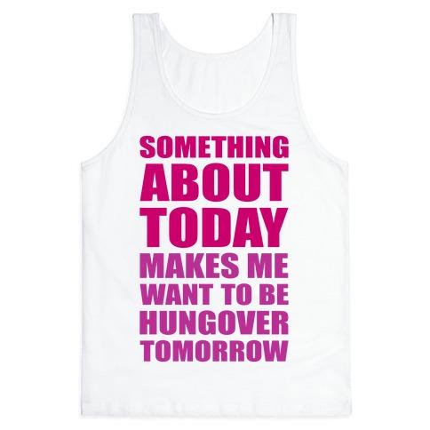 Hungover Tomorrow Tank Top