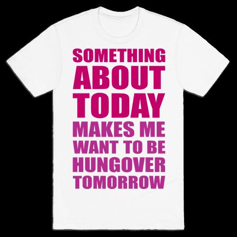 Hungover Tomorrow Mens T-Shirt