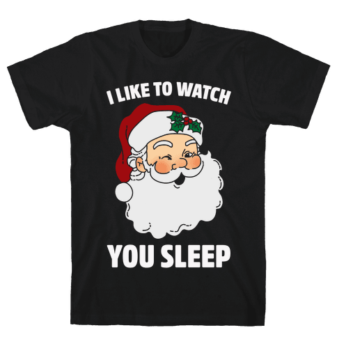 I Like To Watch You Sleep Mens T-Shirt