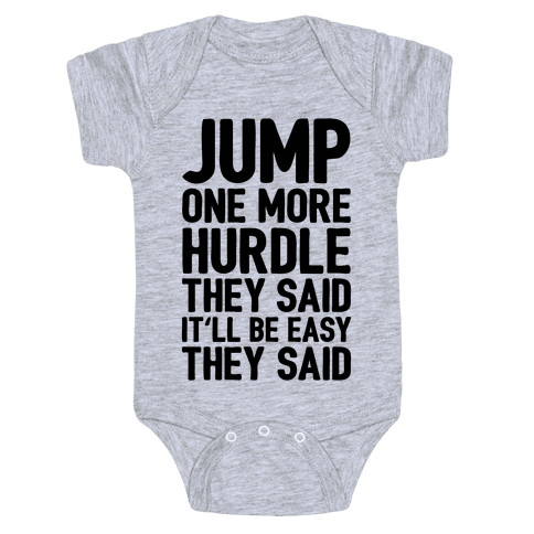 Jump One More Hurdle, They Said Baby Onesy