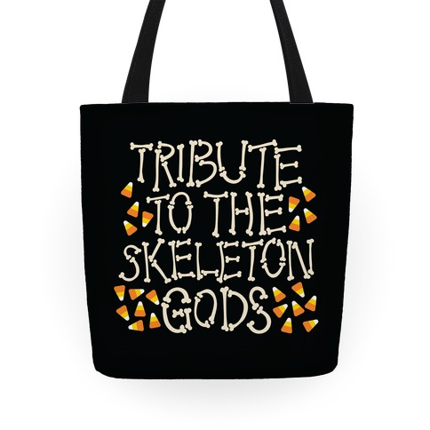 Tribute To The Skeleton Gods Tote