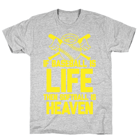 If Baseball Is Life Then Softball Is Heaven Mens T-Shirt