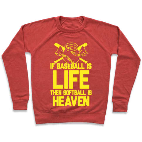 If Baseball Is Life Then Softball Is Heaven Pullover