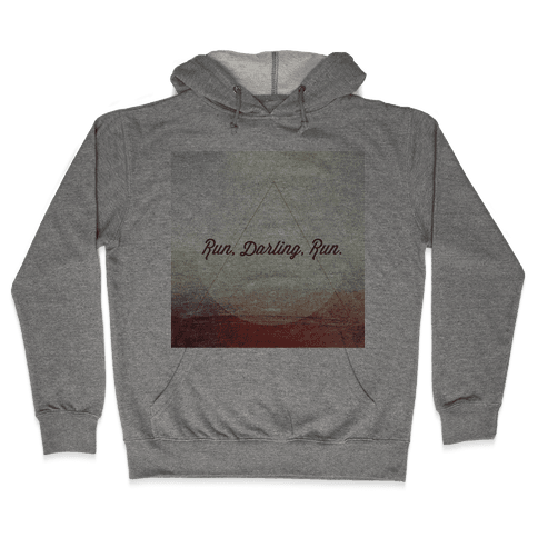 Run Darling Run Hooded Sweatshirt