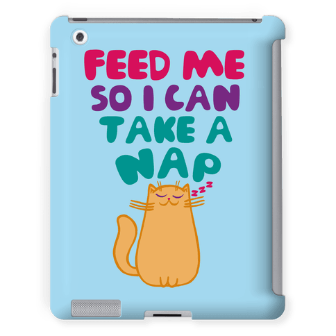 Feed Me So I Can Take A Nap