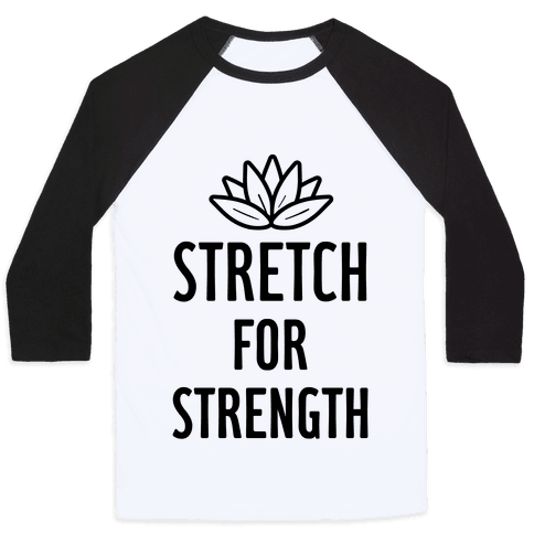 Stretch For Strength Baseball Tee