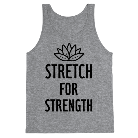 Stretch For Strength Tank Top
