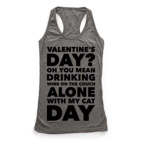 Valentine's Day Alone With My Cat Racerback Tank Top