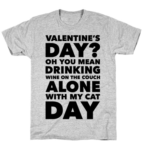 Valentine's Day Alone With My Cat T-Shirt