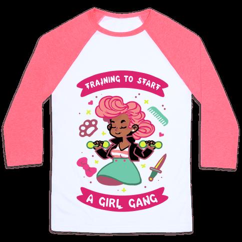 Training To Start A Girl Gang Baseball Tee