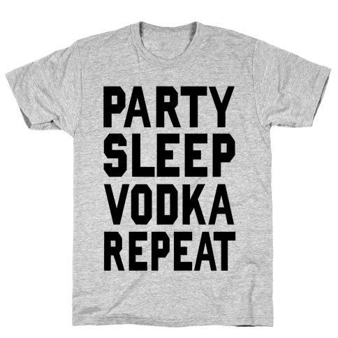 Party Sleep Vodka Repeat Mens T-Shirt