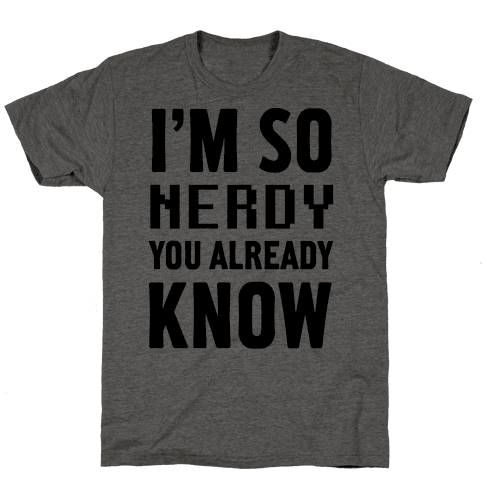 I'm So Nerdy You Already Know Mens T-Shirt