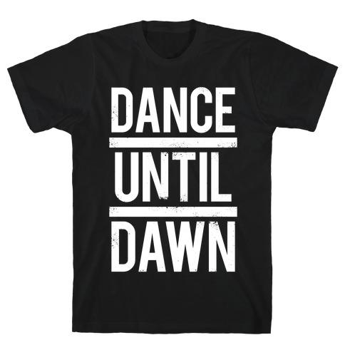 Dance Until Dawn (White Ink) T-Shirt