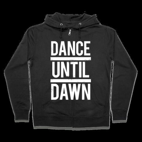 Dance Until Dawn (White Ink) Zip Hoodie